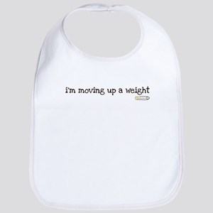 i'm moving up a weight Bib